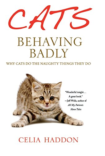 9781250003720: Cats Behaving Badly: Why Cats Do the Naughty Things They Do