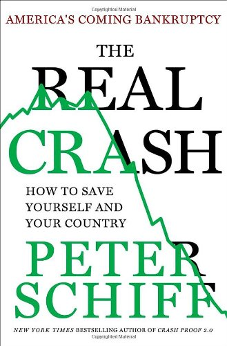9781250004475: The Real Crash: America's Coming Bankruptcy---How to Save Yourself and Your Country