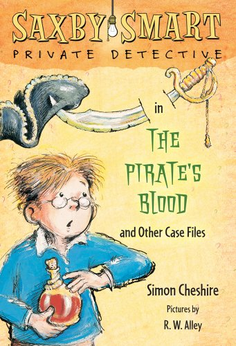 9781250004819: The Pirate's Blood and Other Case Files: Saxby Smart, Private Detective: Book 3
