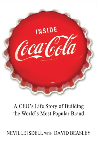 9781250004987: Inside Coca Cola: A CEO's Secrets on Building the World's Most Popular Brand