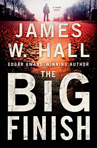 9781250005014: The Big Finish: A Thorn Novel (Thorn Mysteries)