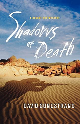 Shadows of Death: A Desert Sky Mystery (Frank Flynn Mystery Series): Sundstrand, David