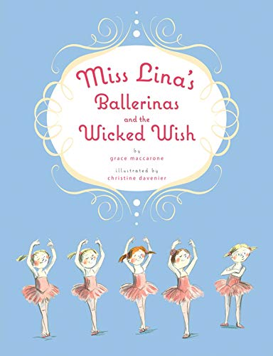 9781250005809: Miss Lina's Ballerinas and the Wicked Wish