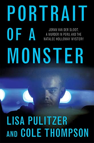 9781250005823: Portrait of a Monster: Joran Van Der Sloot, a Murder in Peru, and the Natalee Holloway Mystery