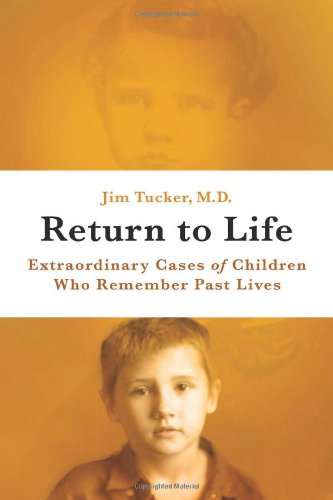 9781250005847: Return to Life: Extraordinary Cases of Children Who Remember Past Lives