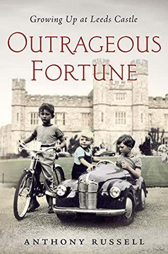 Outrageous Fortune: Growing Up at Leeds Castle: Russell, Anthony