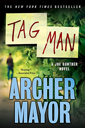 Tag Man 9781250006929  Archer Mayor's Vermont police procedurals are the best thing going...  ―New York Times Book Review Across Brattleboro, Vermont, rich pe