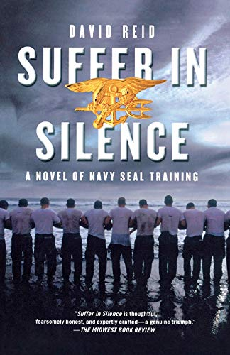 Suffer in Silence: A Novel of Navy Seal Training: Reid, David