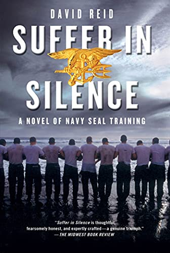 9781250006981: Suffer In Silence: A Novel of Navy Seal Training