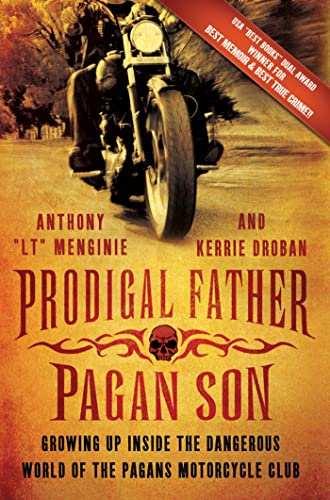 9781250007322: Prodigal Father, Pagan Son: Growing Up Inside the Dangerous World of the Pagans Motorcycle Club