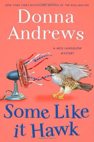 9781250007506: Some Like It Hawk: A Meg Langslow Mystery (Meg Langslow Mysteries)