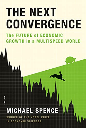 9781250007704: Next Convergence: The Future of Economic Growth in a Multispeed World