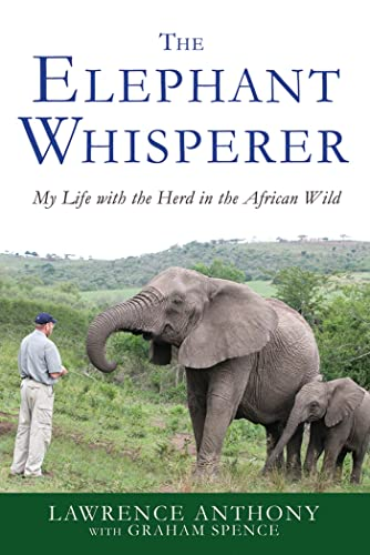 9781250007810: The Elephant Whisperer: My Life with the Herd in the African Wild