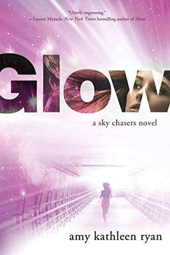 9781250007834: Glow: Book One of the Sky Chasers