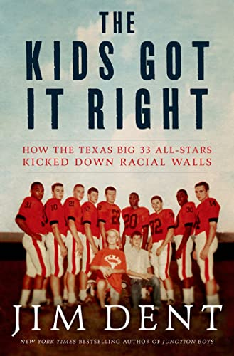 9781250007858: The Kids Got It Right: How the Texas All-Stars Kicked Down Racial Walls