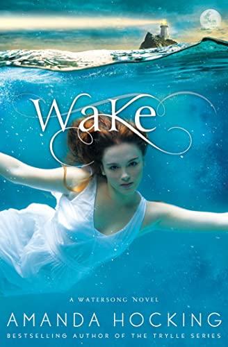 Wake: A Watersong Novel: Hocking, Amanda