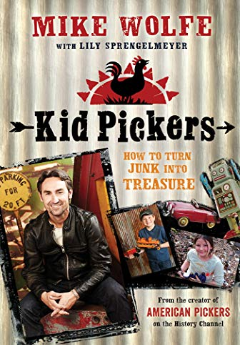 9781250008480: Kid Pickers: How to Turn Junk into Treasure