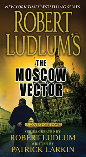 9781250008589: Robert Ludlum's The Moscow Vector (Premium Edition): A Covert-One Novel