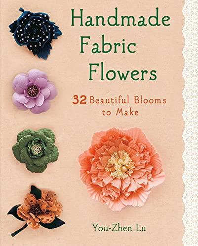 9781250009029: Handmade Fabric Flowers: 32 Beautiful Blooms to Make