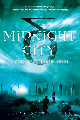 9781250009074: Midnight City: A Conquered Earth Novel (The Conquered Earth Series)