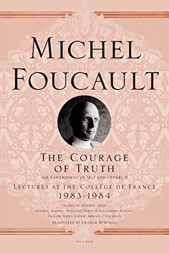 The Courage of Truth: The Government of: Michel Foucault, (Editor)