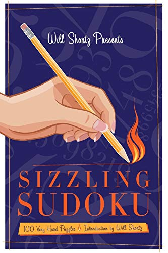 Will Shortz Presents Sizzling Sudoku: 100 Very Hard Puzzles: Shortz, Will