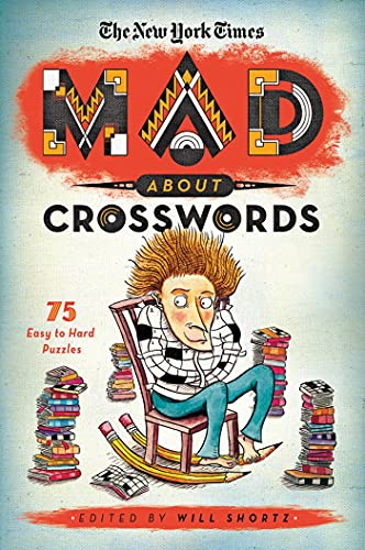 The New York Times: Mad about Crosswords: 75 Easy-To-Challenging Crossword Puzzles: The New York ...