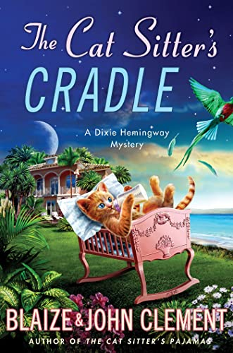 9781250009326: The Cat Sitter's Cradle: A Dixie Hemingway Mystery (Dixie Hemingway Mysteries)