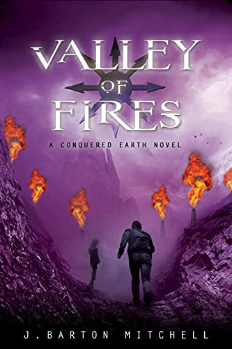 Valley of Fires: A Conquered Earth Novel: Mitchell, J. Barton