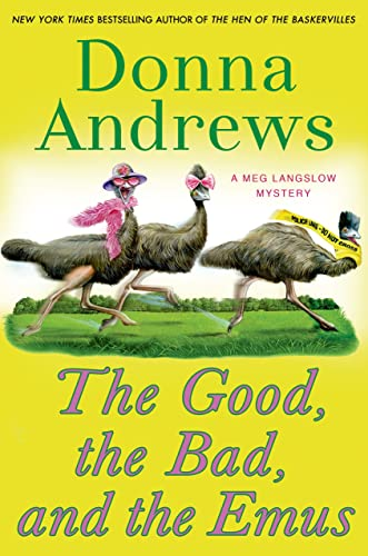 9781250009500: The Good, the Bad, and the Emus: A Meg Langslow Mystery (Meg Langslow Mysteries)