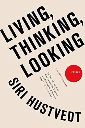 9781250009524: Living, Thinking, Looking: Essays