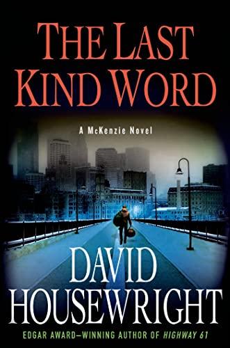 The Last Kind Word: A McKenzie Novel: Housewright, David