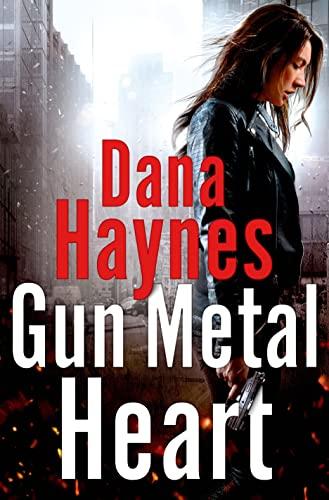 Gun Metal Heart: Dana Haynes