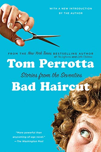 9781250010032: Bad Haircut: Stories from the Seventies