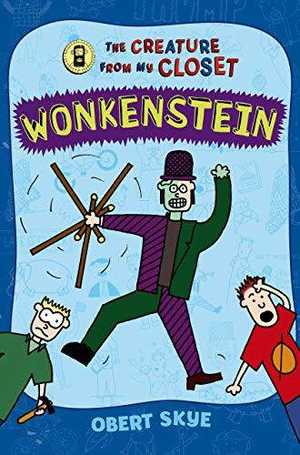 Wonkenstein (Creature from My Closet): Skye, Obert
