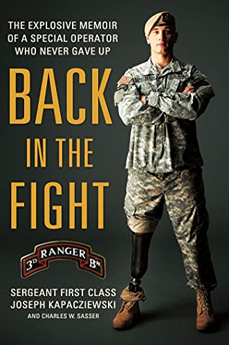 Back in the Fight: The Explosive Memoir of a Special Operator Who Never Gave Up: Kapacziewski, ...