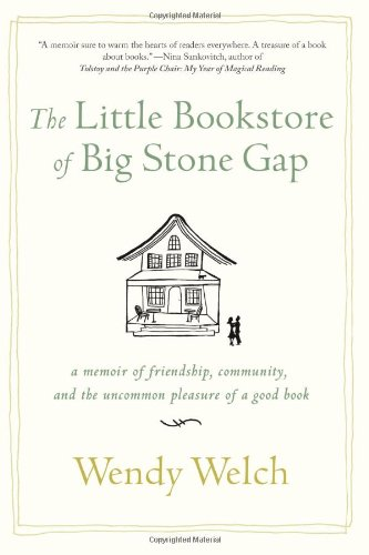 9781250010636: The Little Bookstore of Big Stone Gap: A Memoir of Friendship, Community, and the Uncommon Pleasure of a Good Book