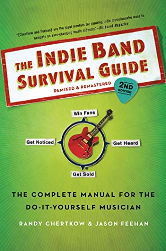 9781250010759: The Indie Band Survival Guide, 2nd Ed.: The Complete Manual for the Do-it-Yourself Musician
