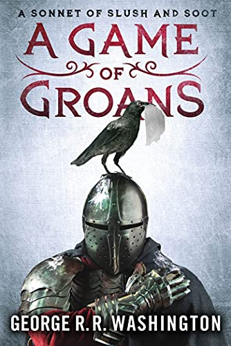 9781250011268: A Game of Groans: A Sonnet of Slush and Soot