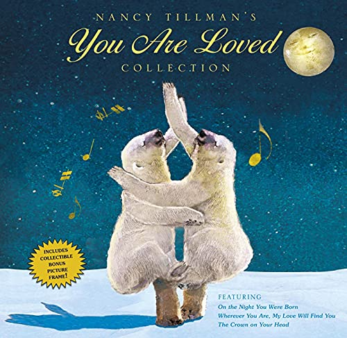 Nancy Tillman's You Are Loved Collection: On the Night You Were Born; Wherever You Are, My ...