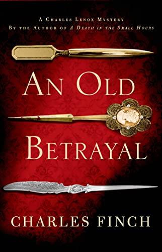 9781250011619: An Old Betrayal: A Charles Lenox Mystery (Charles Lenox Mysteries)