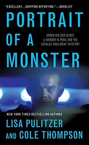 9781250011855: Portrait of a Monster: Joran Van Der Sloot, a Murder in Peru, and the Natalee Holloway Mystery