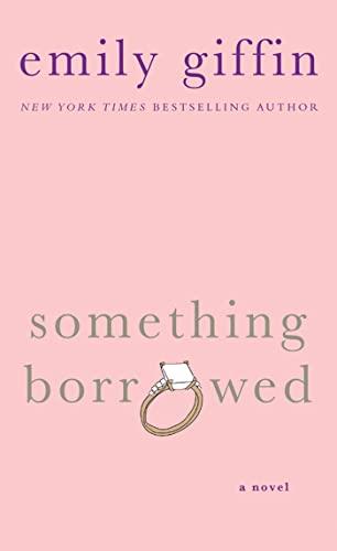 9781250011862: Something Borrowed: A Novel