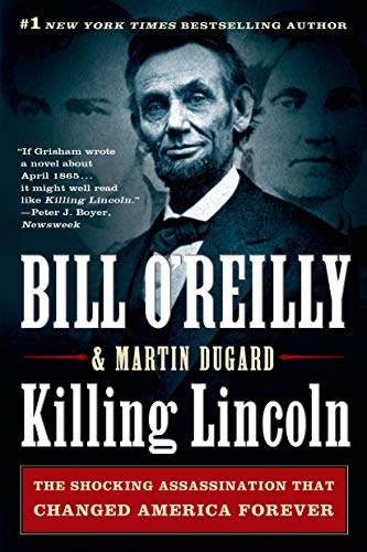 9781250012166: Killing Lincoln: The Shocking Assassination that Changed America Forever (Bill O'Reilly's Killing Series)