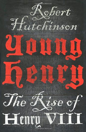 9781250012616: Young Henry: The Rise of Henry VIII