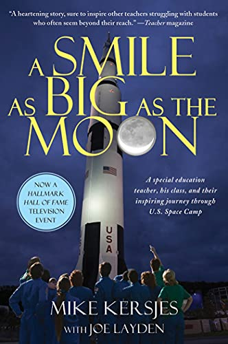 9781250012623: A Smile as Big as the Moon: A Special Education Teacher, His Class, and Their Inspiring Journey Through U.S. Space Camp