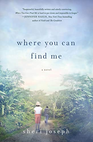 9781250012852: Where You Can Find Me: A Novel