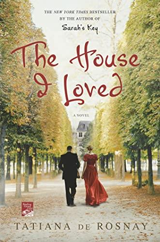 The House I Loved: de Rosnay, Tatiana