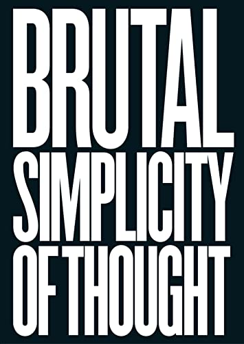 9781250012951: Brutal Simplicity of Thought: How It Changed the World