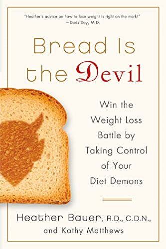 Bread Is the Devil: Win the Weight: Heather Bauer